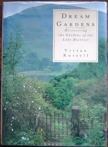 DREAM GARDENS: DISCOVERING THE GARDENS OF CUMBRIA AND THE LAKE DISTRICT