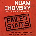 Failed States: The Abuse of Power and the Assault on Democracy Audiobook by Noam Chomsky Narrated by Alan Sklar