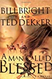A Man Called Blessed (0849943809) by Dekker, Ted