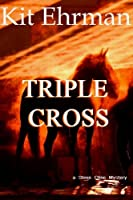 TRIPLE CROSS (Steve Cline Mysteries Book 4) (English Edition)