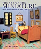 The Art of the Miniature: Small Worlds and How to Make Them