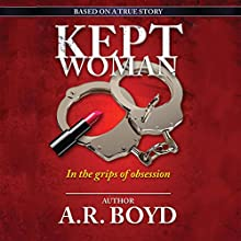 Kept Woman (       UNABRIDGED) by A. R. Boyd Narrated by Sarah Heddins