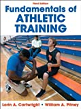 img - for Fundamentals of Athletic Training-3rd Edition 3rd by Cartwright, Lorin, Pitney, William (2011) Hardcover book / textbook / text book