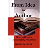From Idea to Author: How to Become Successfully Publishedby Kennette Reed