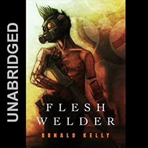 Flesh Welder | [Ronald Kelly]