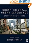 Urban Theory and the Urban Experience...