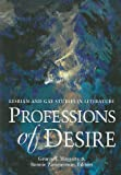 Professions of Desire: Lesbian and Gay Studies in Literature (0873525620) by George E. Haggerty