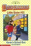 Karen's School Bus (Baby-Sitter's Little Sister #53) (0590483005) by Martin, Ann M.