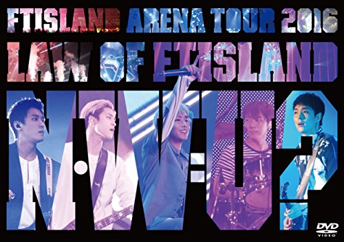 Arena Tour 2016 -Law of FTISLAND:N.W.U- [DVD]
