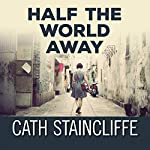 Half the World Away | Cath Staincliffe
