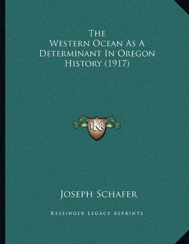 The Western Ocean as a Determinant in Oregon History (1917)