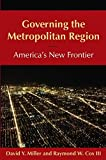 img - for Governing the Metropolitan Region: America's New Frontier: 2014 book / textbook / text book