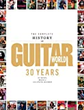Guitar World Magazine The Complete History of Guitar World: 30 Years of Music, Magic and Six-String Mayhem