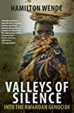 img - for Valleys of Silence: Into the Rwandan Genocide book / textbook / text book