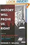 History Will Prove Us Right : Inside...