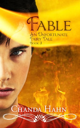 Chanda Hahn - Fable: An Unfortunate Fairy Tale Book 3