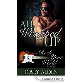 All Wrapped Up: Rock Your World #5 (English Edition)
