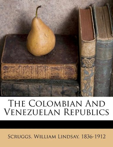 The Colombian And Venezuelan Republics