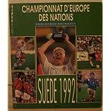 Les grandes heures du championnat d'europe des nations / suede 1992