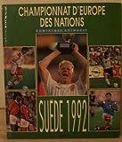 Les grandes heures du championnat d'europe des nations / suede 1992...