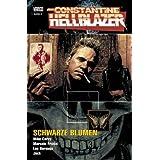 """John Constantine - Hellblazer, Bd. 3: Schwarze Blumenvon """"Mike Carey"""""""