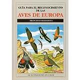 GUIA PARA RECONOCIMIENTO AVES EUROPA (GUIAS DEL NATURALISTA-AVES)