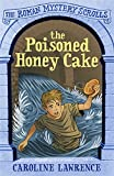 img - for The Poisoned Honey Cake (The Roman Mystery Scrolls) book / textbook / text book
