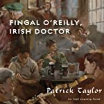 Fingal O'Reilly, Irish Doctor: An Irish Country Novel | Patrick Taylor