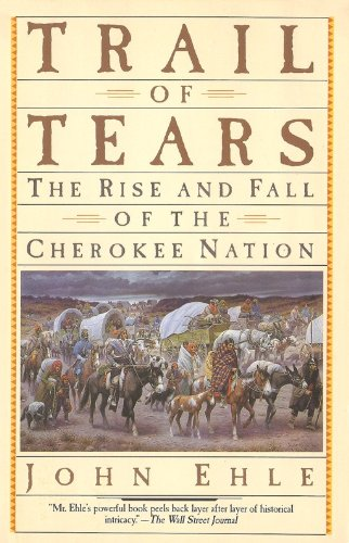 Trail Of Tears - The Rise And Fall Of The Cherokee Nation, John Ehle