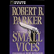 Small Vices: A Spenser Novel | [Robert B. Parker]