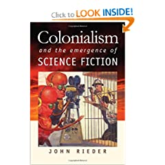 Colonialism and the Emergence of Science Fiction (Early Classics of Science Fiction) by John Rieder
