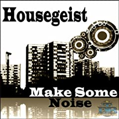 Housegeist - Make Some Noise (Club Mix)