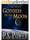 Goddess of the Moon (The Young Ancients Book 13)