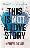 Keren David This is Not a Love Story