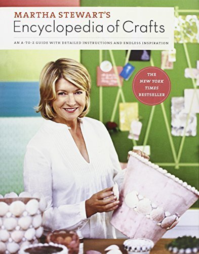 martha-stewarts-encyclopedia-of-crafts-an-a-to-z-guide-with-detailed-instructions-and-endless-inspir