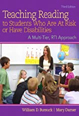 Teaching Reading to Students Who Are At Risk or Have Disabilities: A Multi-Tier, RTI Approach (3rd Edition)