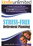 Stress-Free Retirement Planning: Safely Increase Your Retirement Income By 25%-40%