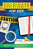 img - for Cold-Case Christianity for Kids: Investigate Jesus with a Real Detective book / textbook / text book
