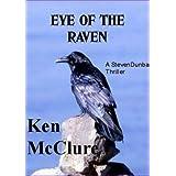 EYE OF THE RAVEN (A Dr Steven Dunbar Thriller Book 5)by Ken McClure