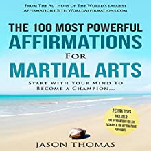 The 100 Most Powerful Affirmations for Martial Arts Audiobook by Jason Thomas Narrated by Denese Steele, David Spector
