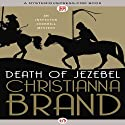 Death of Jezebel (       UNABRIDGED) by Christianna Brand Narrated by Derek Perkins