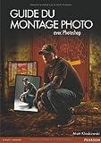 echange, troc Matt Kloskowski - Guide du Montage Photo