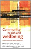Community Health and Wellbeing: Action Research on Health Inequalities (Health & Society Series)
