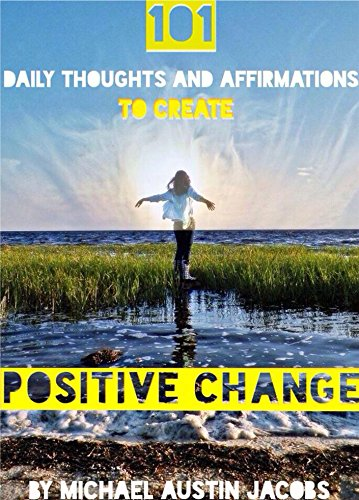 101 Daily Thoughts And Affirmations To Create Positive Change by Michael Austin Jacobs ebook deal