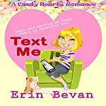 Text Me: A Candy Hearts Romance | Erin Bevan