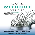 Work Without Stress: Building a Resilient Mindset for Lasting Success Hörbuch von Derek Roger, Nick Petrie Gesprochen von: Michael Anthony