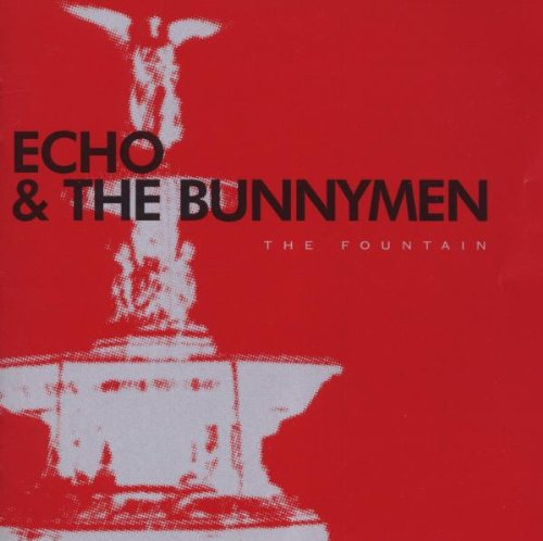 Echo & the Bunnymen - The Fountain (Master) - Zortam Music