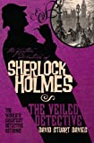 David Stuart Davies The Further Adventures of Sherlock Holmes: The Veiled Detective
