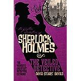The Further Adventures of Sherlock Holmes: The Veiled Detective ~ David Stuart Davies