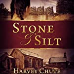 Stone and Silt | Harvey Chute